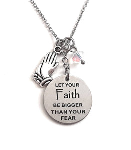 "Christian Message Pendant Necklace ""Let Your Faith be Bigger than Your Fear"" Your Choice of Charm and Birthstone Color"