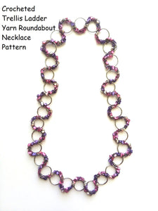 Crocheted Trellis Ladder Yarn Roundabout Necklace Pattern - Mailed to your address