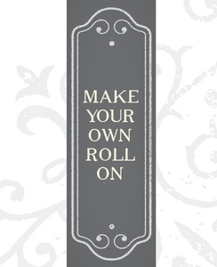 Essential Roll-On: MAKE YOUR OWN (no label)