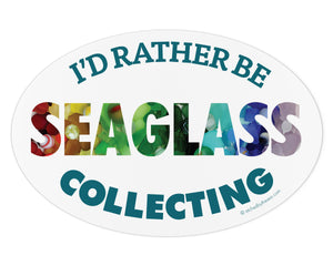 I'd Rather Be Sea Glass Collecting Laptop or Bumper Sticker