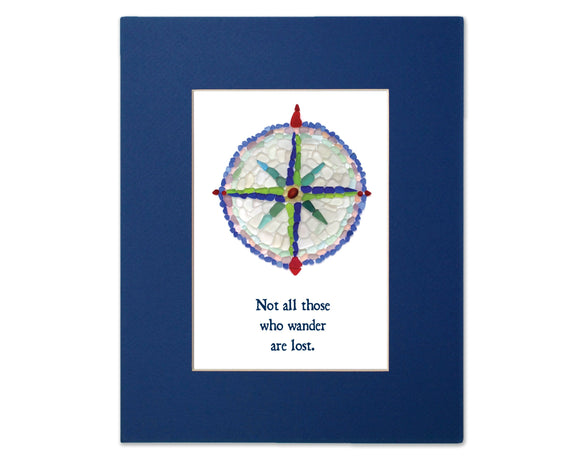 "Sea Glass Compass - Seaglass Art Mosaic Matted Print - ""Not all those who wander are lost"""