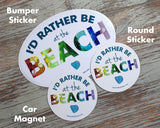 I'd Rather Be at the Beach Round Sea Glass Laptop or Bumper Sticker