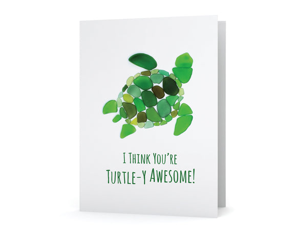 "Sea Glass ""I think you're turtle-y awesome"" Card"