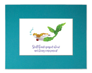 "Sea Glass Mermaid - Seaglass Art Mosaic Matted Print- ""Still kinda pissed about not being a mermaid"""