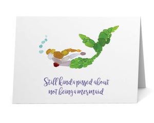 "Sea Glass ""Still kinda pissed about not being a mermaid"" Card"