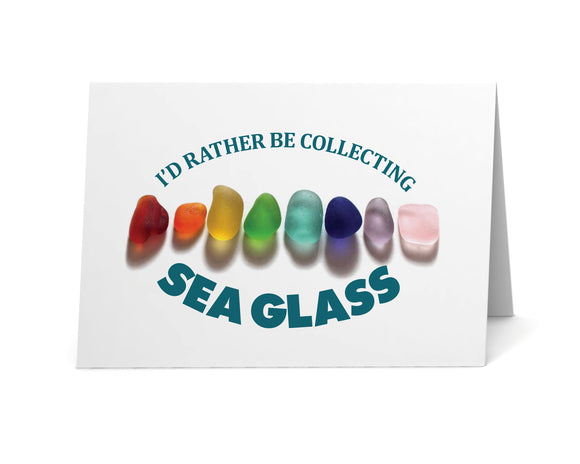 I'd Rather Be Collecting Sea Glass Card