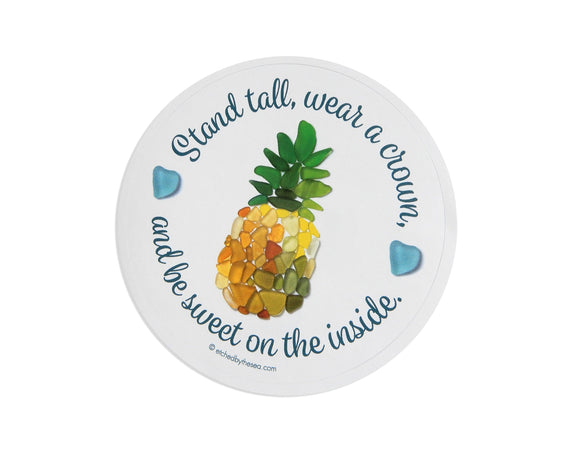 Pineapple Sea Glass Small Sticker - Stand tall, wear a crown, and be sweet on the inside