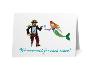 "Sea Glass Pirate and Mermaid ""We mermaid for each other"" Card"