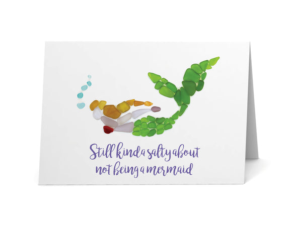 "Sea Glass ""Still kinda salty about not being a mermaid"" Card"