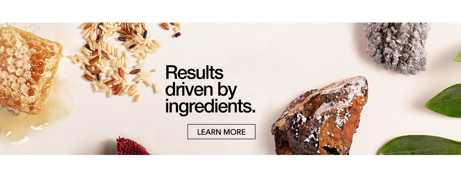 Results driven by ingredients.