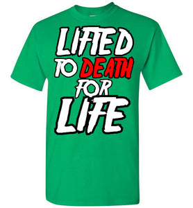 "Lifted To Death ""For Life"" Bold Short-Sleeve T-Shirt"