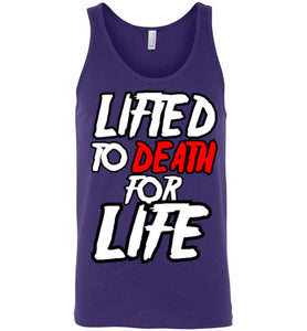 "Lifted To Death ""For Life"" Bold Unisex Tank"