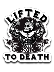 "Lifted To Death ""KING"" Large 8"" x 8"" Decal"