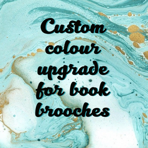 Custom colour upgrade for book brooches