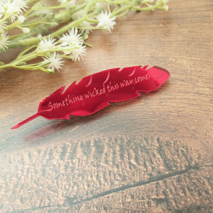 'Something wicked this way comes' - Shakespeare inspired mirrored red quill brooch