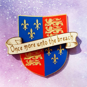 ONCE MORE UNTO THE BREACH Henry V inspired Shakespeare brooch