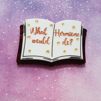 WHAT WOULD HERMIONE DO? Library book brooch