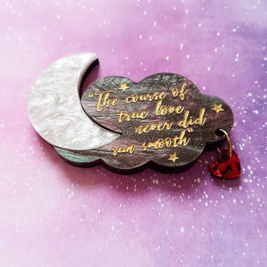 'The course of true love..' Shakespeare quote brooch