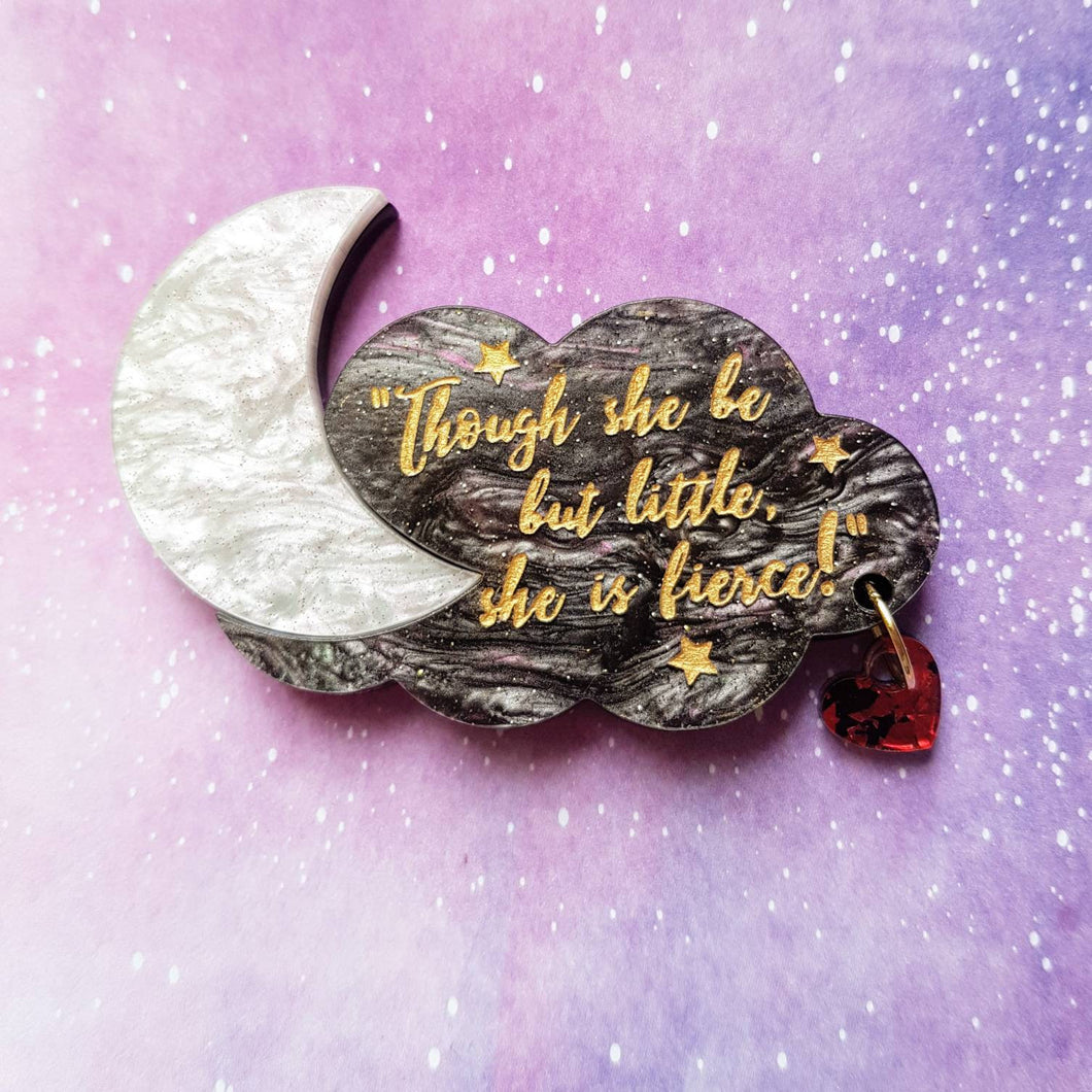 'Though she be but little, she is fierce' Shakespeare quote brooch