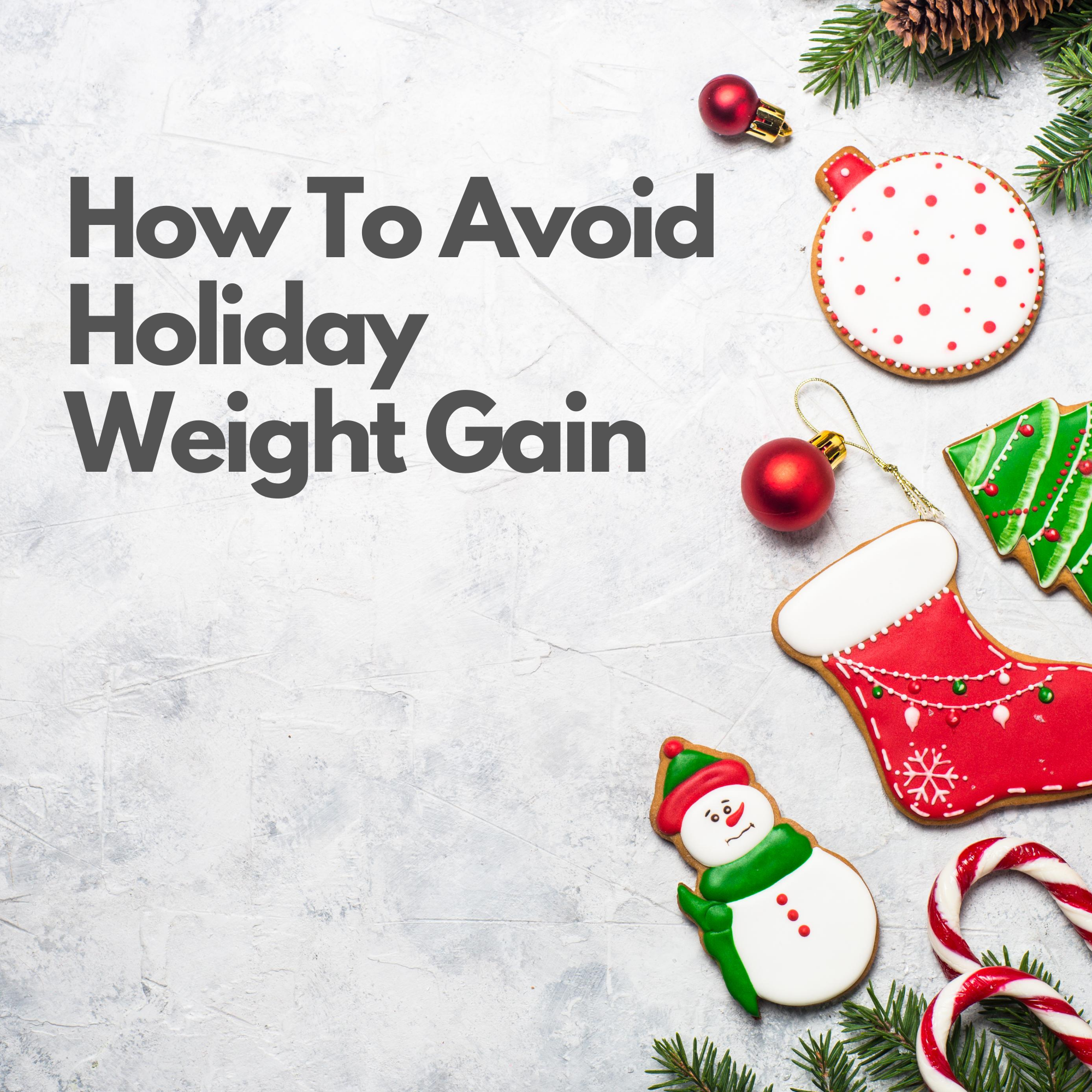 How To Avoid Holiday Weight Gain Trap