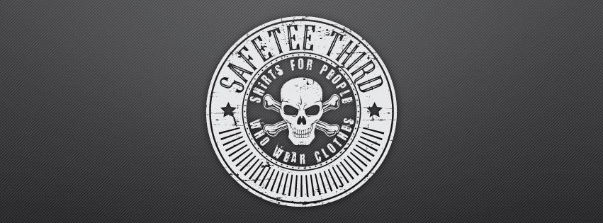"Safetee Third logo with skull and cross bones with tag line, ""Shirts for People Who Wear Clothes"" Veteran Owned Business"