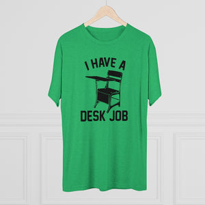Men's Desk Job Tri-Blend Crew Tee
