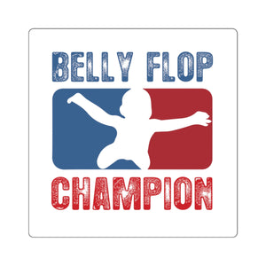 Belly Flop Champion Square Stickers