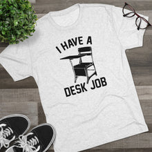 Load image into Gallery viewer, Men's Desk Job Tri-Blend Crew Tee