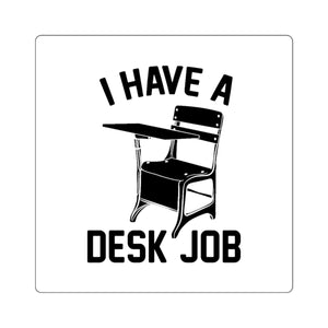 I Have a Desk Job Square Stickers