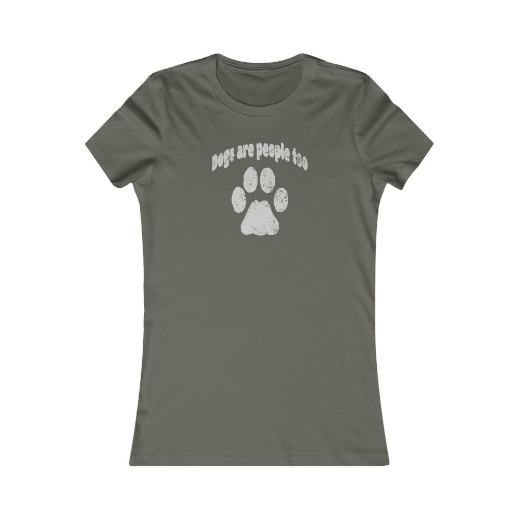 Women's Dogs are People Too Favorite Tee