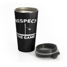 Load image into Gallery viewer, Respect the Game Stainless Steel Travel Mug
