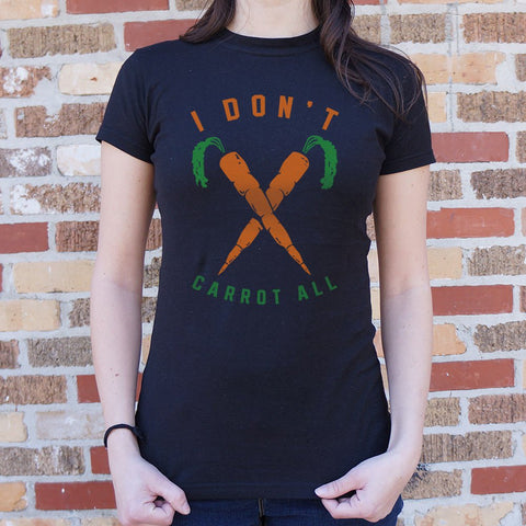 I Don't Carrot All  T-Shirt (Ladies)