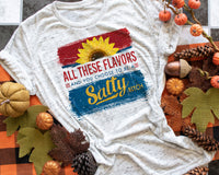 Shirt || All Of These Flavors (Salty Bitch)