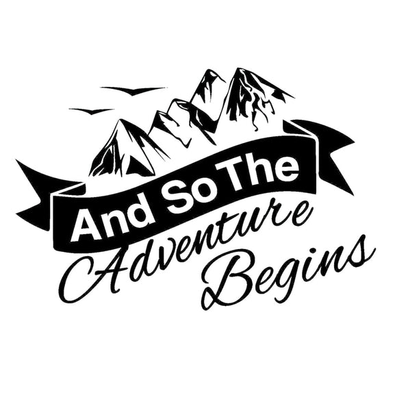 And So The Adventure Begins Decal - Sticker It Out and More