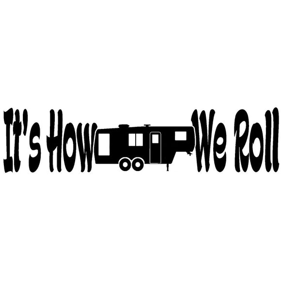 It's How We Roll Decal/Sticker - Sticker It Out and More