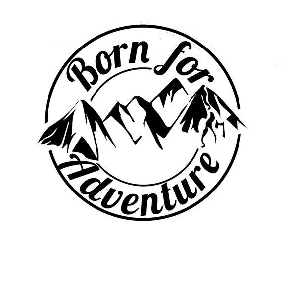 Born For Adventure Decal - Sticker It Out and More