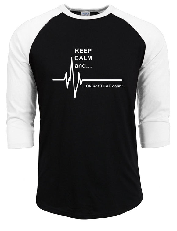 Keep Calm And...Not That Calm T-Shirt - Sticker It Out and More