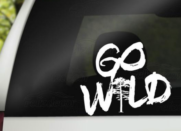 Go Wild - Decal - Sticker It Out and More