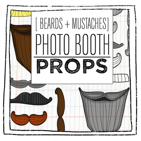 PRINTABLE PROPS- MUSTACHES + BEARDS EDITION