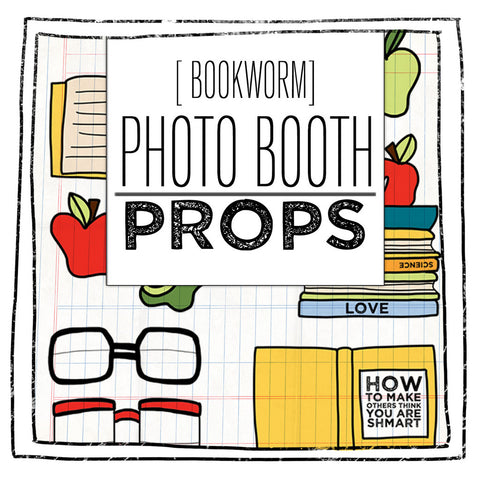 PRINTABLE PROPS- BOOKWORM EDITION