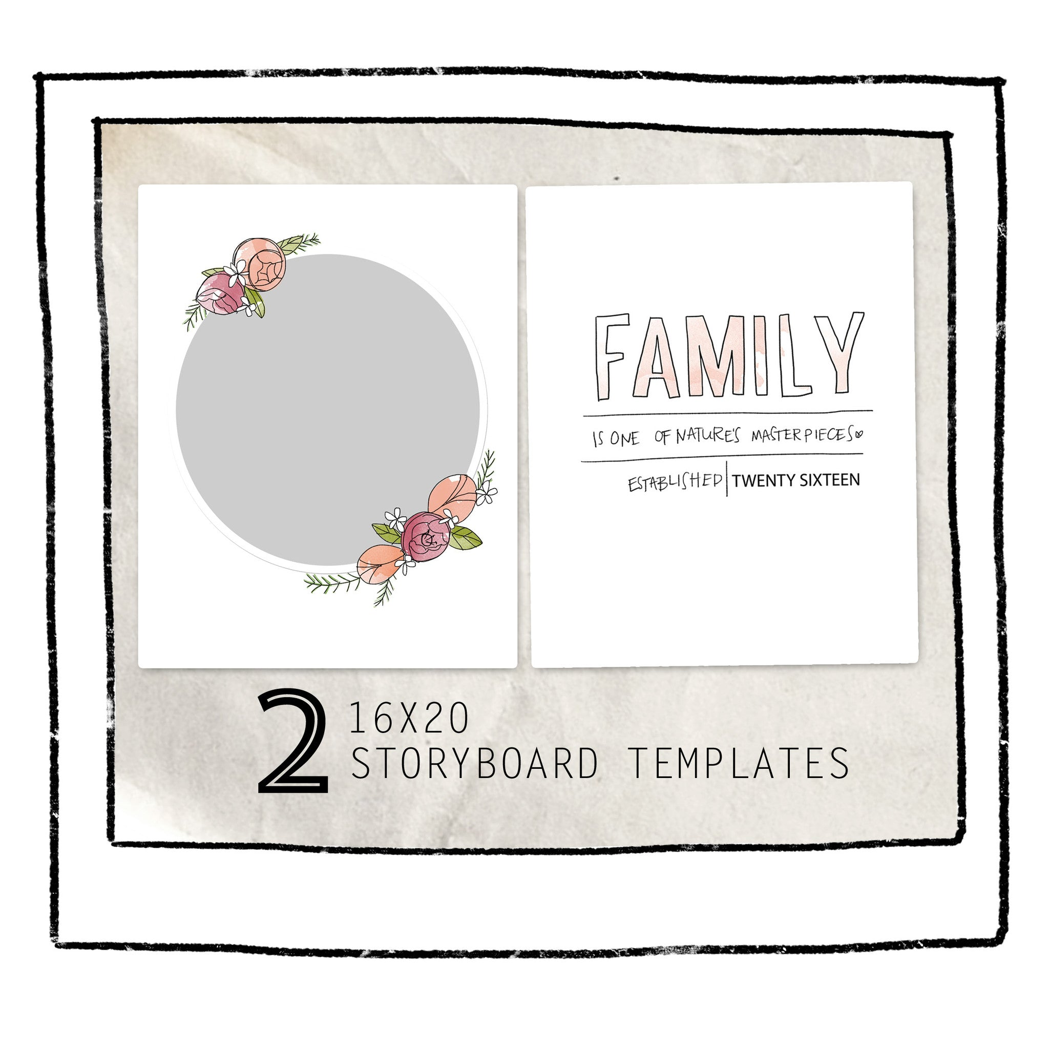 2 STORYBOARD TEMPLATES   FAMILY FLORAL 16X20