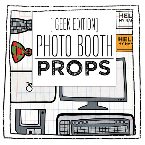 PRINTABLE PROPS- GEEK EDITION