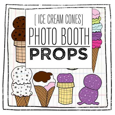 PRINTABLE PROPS- ICE CREAM CONES EDITION