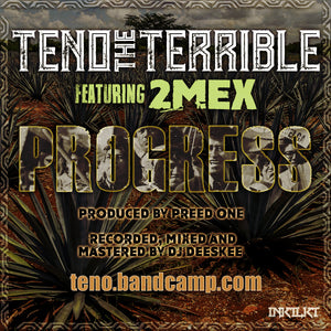 Progress | Teno The Terrible Featuring 2MEX