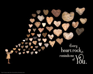 "8x10 Print - ""Every heart rock reminds me of you"""