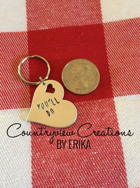 You'll Do. Conversation heart keychain.