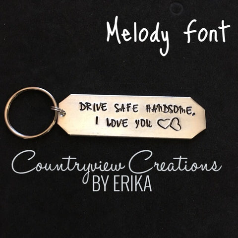 Drive Safe Handsome. Handstamped keychain