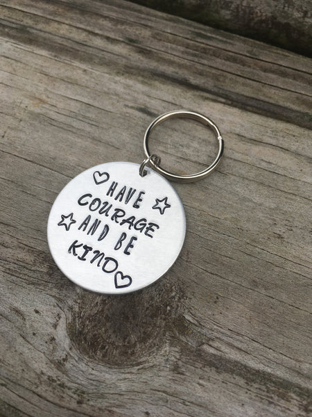 Have Courage and be Kind keychain