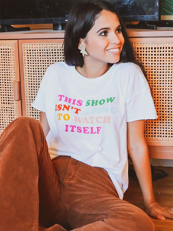 Friday + Saturday This Show Isn't Going To Watch Itself Tee