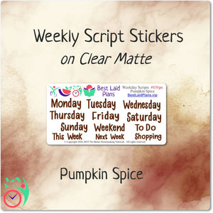 Weekday Scripts Pumpkin Spice